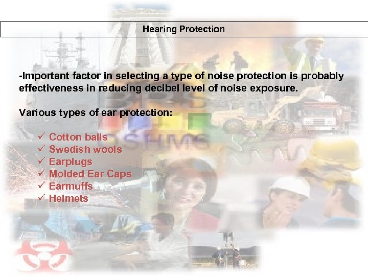 Hearing Protection -Important factor in selecting a type of noise protection is probably effectiveness