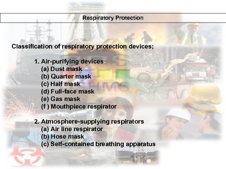 Respiratory Protection Classification of respiratory protection devices; 1. Air-purifying devices (a) Dust mask (b)