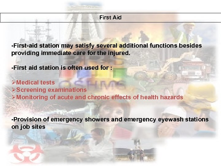 First Aid -First-aid station may satisfy several additional functions besides providing immediate care for