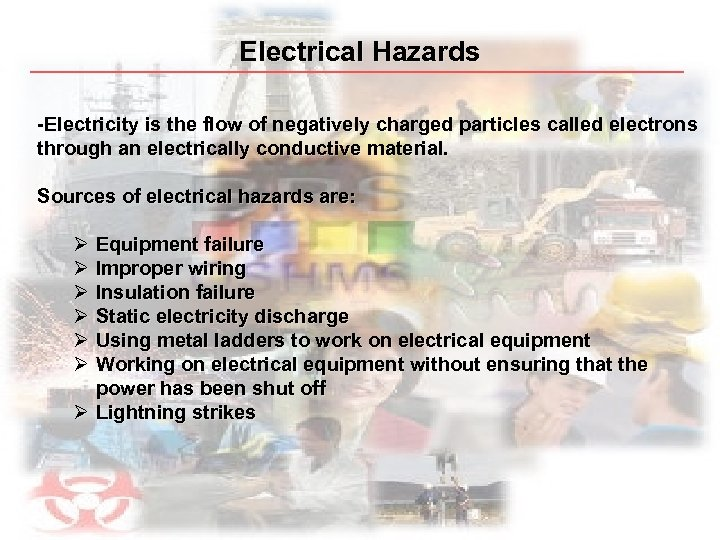Electrical Hazards -Electricity is the flow of negatively charged particles called electrons through an