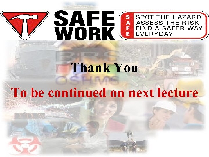 Thank You To be continued on next lecture