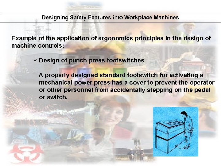 Designing Safety Features into Workplace Machines Example of the application of ergonomics principles in
