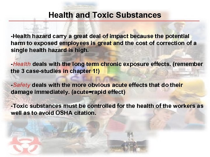 Health and Toxic Substances -Health hazard carry a great deal of impact because the