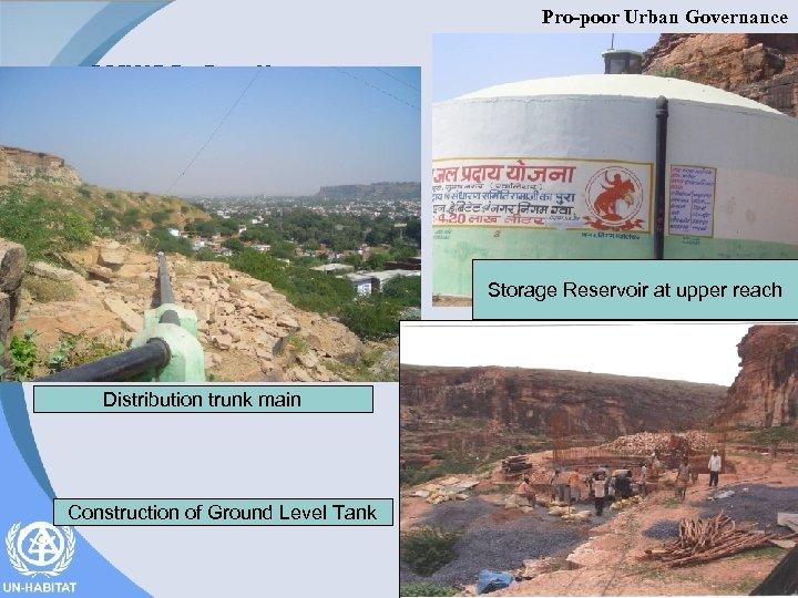 Pro-poor Urban Governance CMWSS, Gwalior Storage Reservoir at upper reach Distribution trunk main Construction