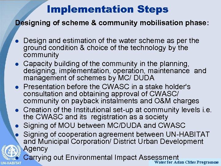 Implementation Steps Designing of scheme & community mobilisation phase: l l l l Design