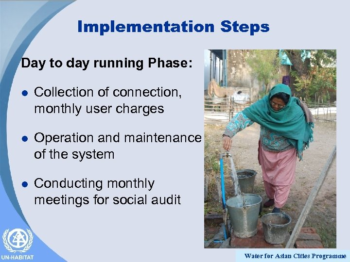 Implementation Steps Day to day running Phase: l Collection of connection, monthly user charges