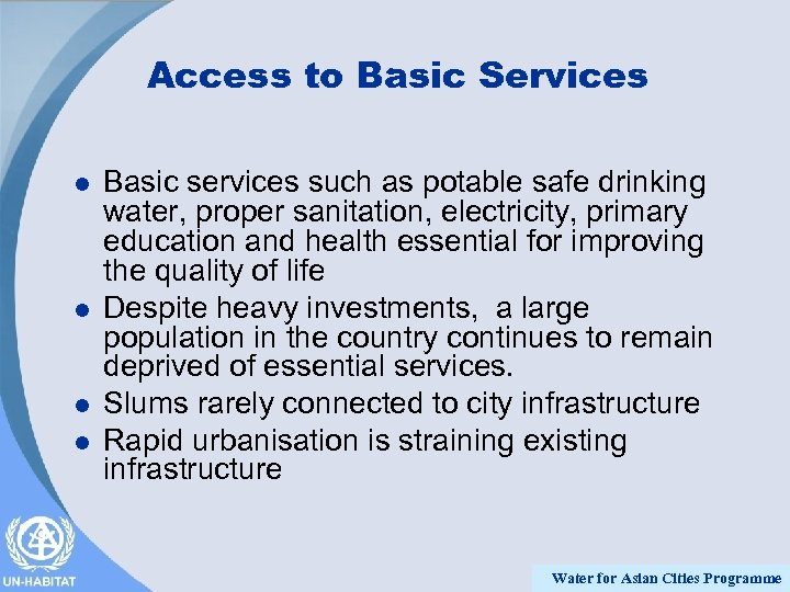 Access to Basic Services l l Basic services such as potable safe drinking water,
