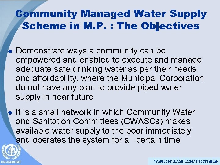 Community Managed Water Supply Scheme in M. P. : The Objectives l Demonstrate ways
