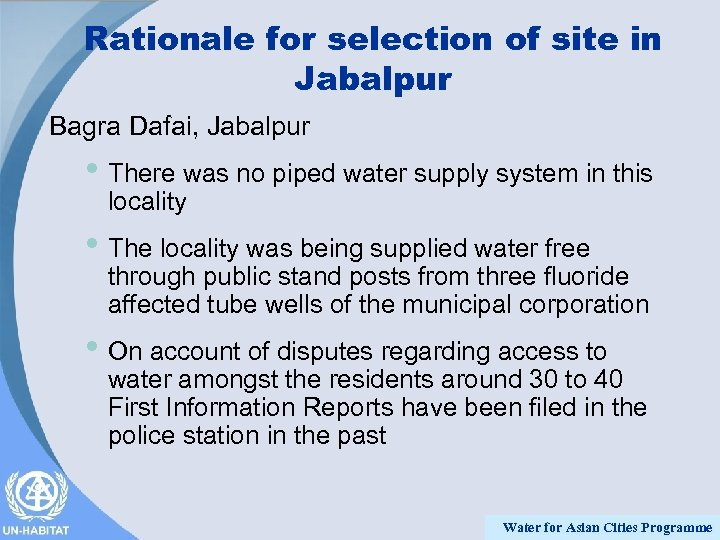 Rationale for selection of site in Jabalpur Bagra Dafai, Jabalpur • There was no