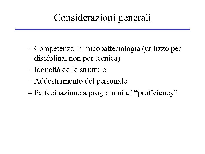 Considerazioni generali – Competenza in micobatteriologia (utilizzo per disciplina, non per tecnica) – Idoneità