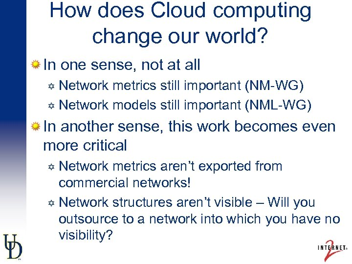 How does Cloud computing change our world? In one sense, not at all Network
