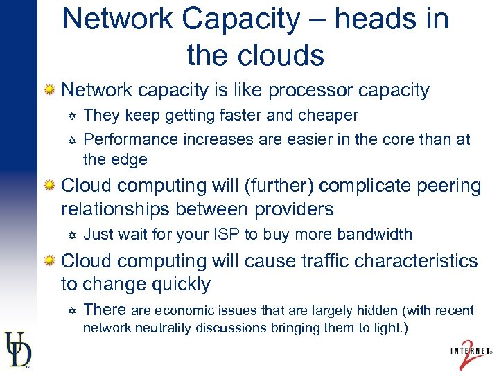 Network Capacity – heads in the clouds Network capacity is like processor capacity They