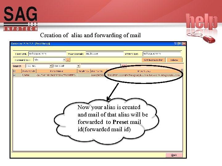 Creation of alias and forwarding of mail Now your alias is created and mail