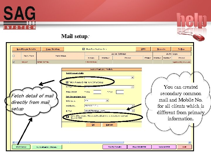 Mail setup: Fetch detail of mail directly from mail setup You can created secondary