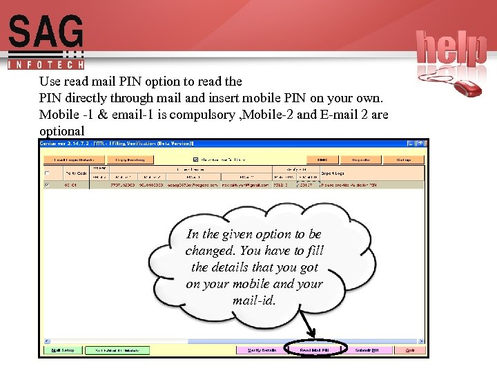 Use read mail PIN option to read the PIN directly through mail and insert