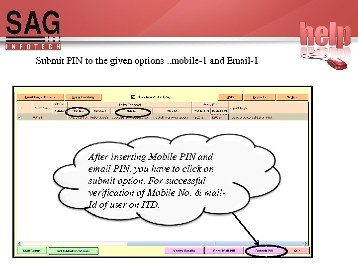 Submit PIN to the given options. . mobile-1 and Email-1 After inserting Mobile PIN