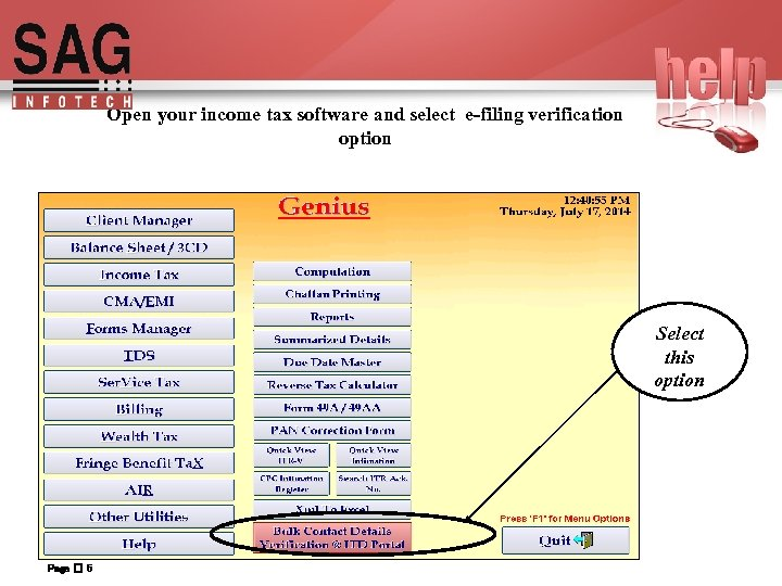 Open your income tax software and select e-filing verification option Select this option Page