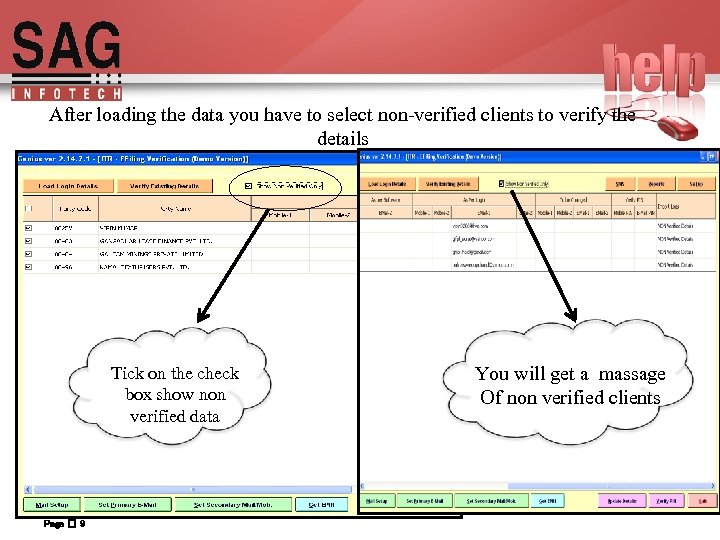 After loading the data you have to select non-verified clients to verify the details