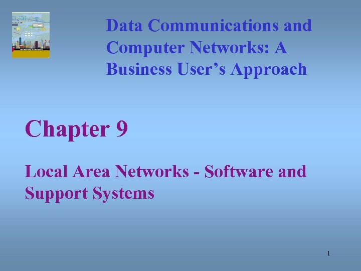 Data Communications and Computer Networks: A Business User's Approach Chapter 9 Local Area Networks