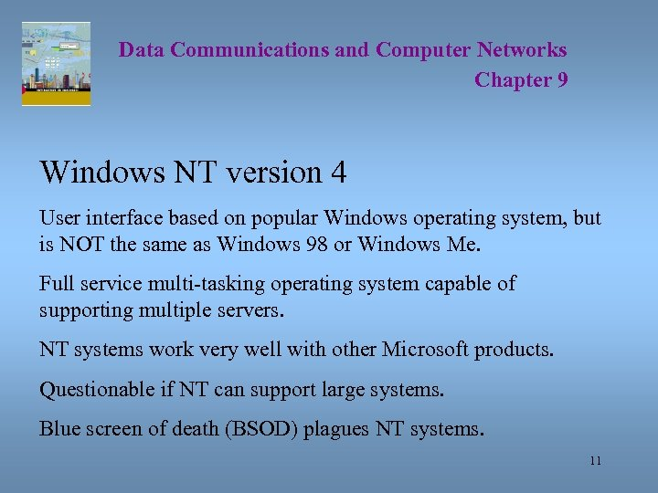 Data Communications and Computer Networks Chapter 9 Windows NT version 4 User interface based