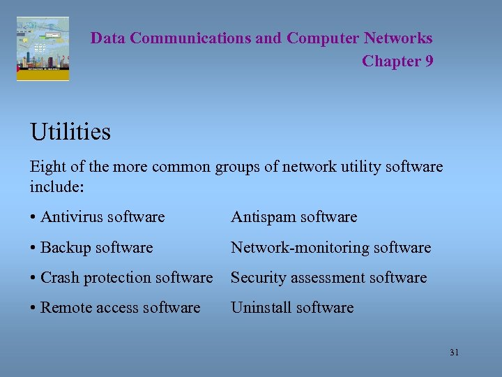 Data Communications and Computer Networks Chapter 9 Utilities Eight of the more common groups