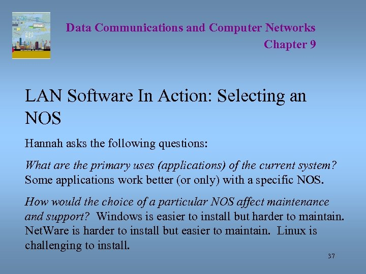 Data Communications and Computer Networks Chapter 9 LAN Software In Action: Selecting an NOS