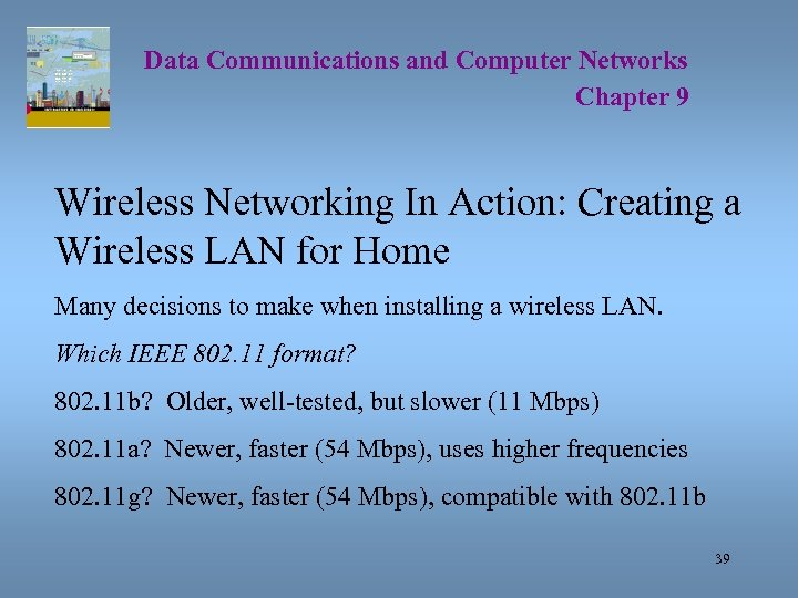 Data Communications and Computer Networks Chapter 9 Wireless Networking In Action: Creating a Wireless