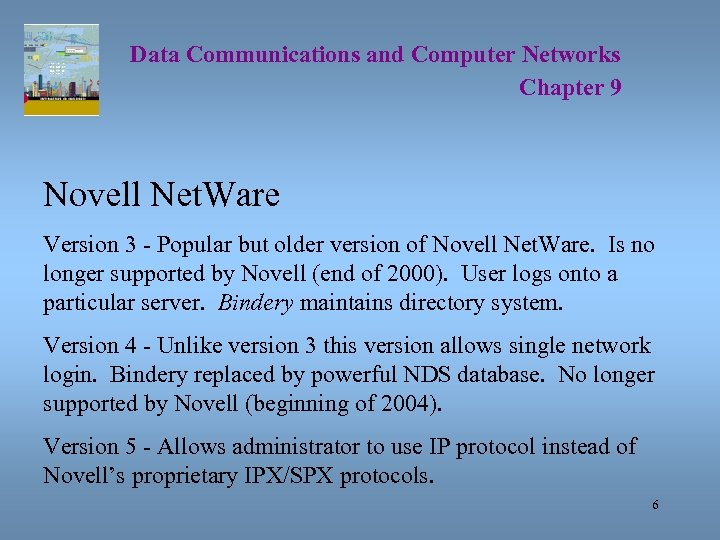 Data Communications and Computer Networks Chapter 9 Novell Net. Ware Version 3 - Popular