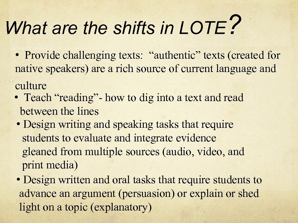 "What are the shifts in LOTE? • Provide challenging texts: ""authentic"" texts (created for"