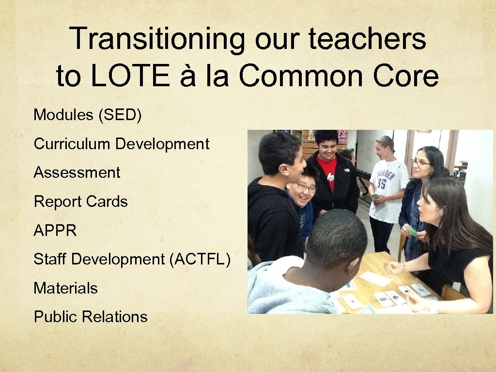 Transitioning our teachers to LOTE à la Common Core Modules (SED) Curriculum Development Assessment