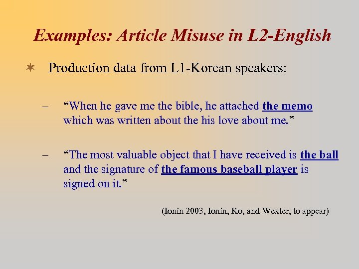Examples: Article Misuse in L 2 -English ¬ Production data from L 1 -Korean