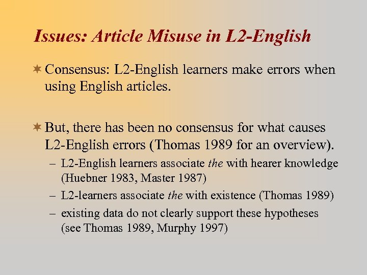Issues: Article Misuse in L 2 -English ¬ Consensus: L 2 -English learners make