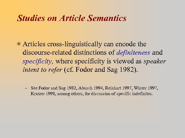 Studies on Article Semantics ¬ Articles cross-linguistically can encode the discourse-related distinctions of definiteness