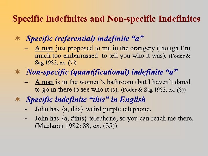 "Specific Indefinites and Non-specific Indefinites ¬ Specific (referential) indefinite ""a"" – A man just"