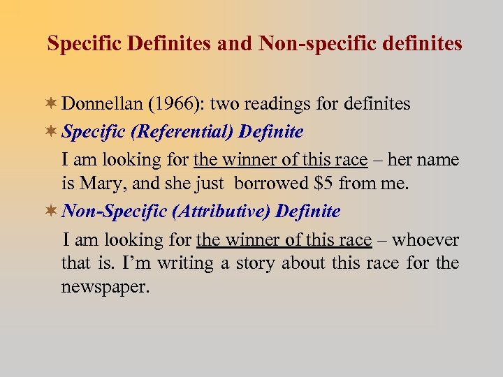 Specific Definites and Non-specific definites ¬ Donnellan (1966): two readings for definites ¬ Specific