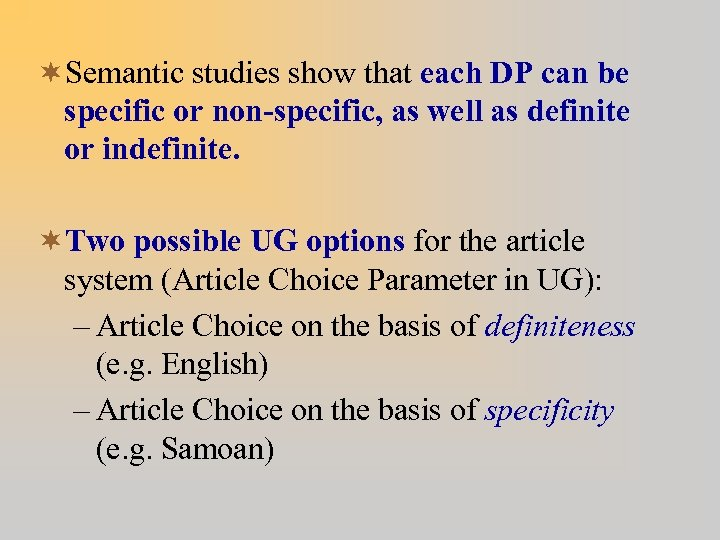 ¬Semantic studies show that each DP can be specific or non-specific, as well as