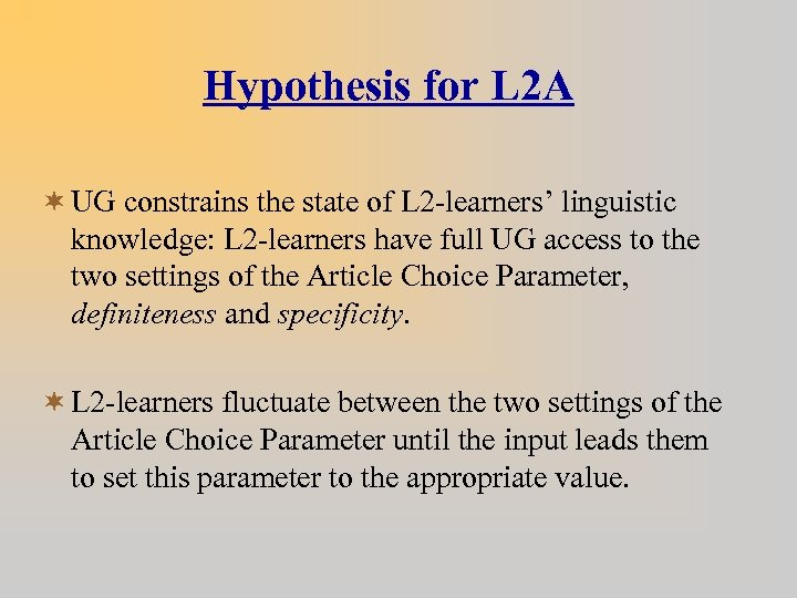 Hypothesis for L 2 A ¬ UG constrains the state of L 2 -learners'