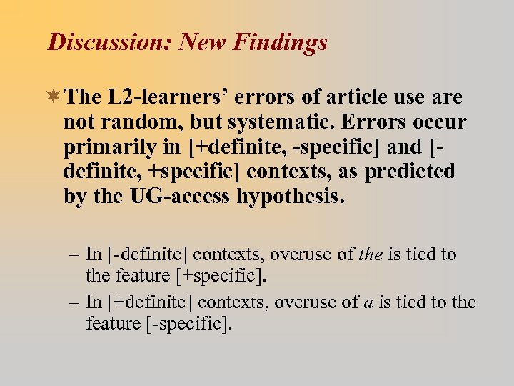 Discussion: New Findings ¬The L 2 -learners' errors of article use are not random,