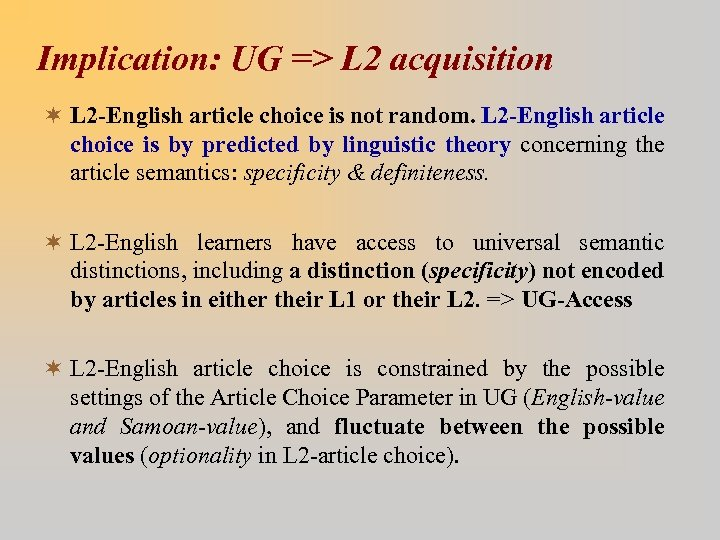 Implication: UG => L 2 acquisition ¬ L 2 -English article choice is not