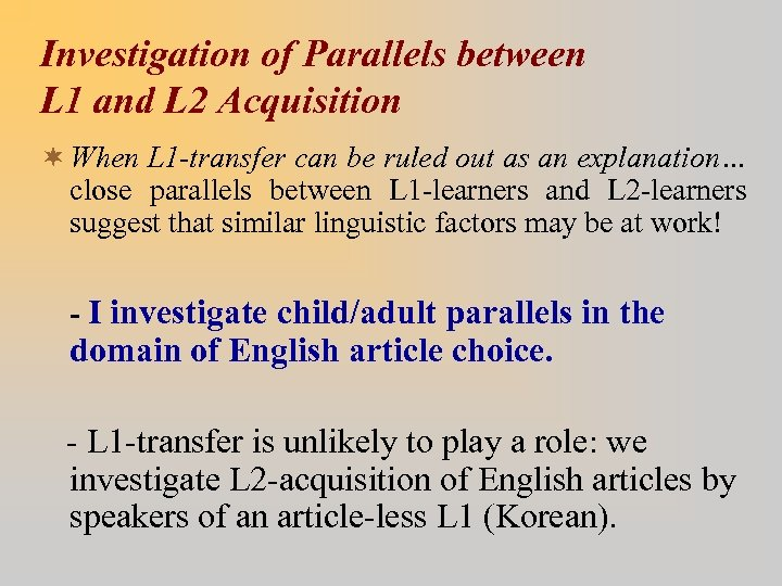Investigation of Parallels between L 1 and L 2 Acquisition ¬ When L 1