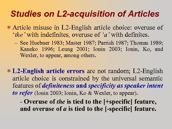 Studies on L 2 -acquisition of Articles ¬ Article misuse in L 2 -English