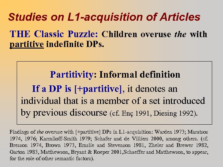 Studies on L 1 -acquisition of Articles THE Classic Puzzle: Children overuse the with