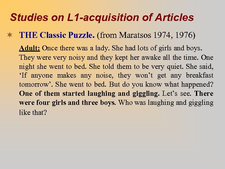 Studies on L 1 -acquisition of Articles ¬ THE Classic Puzzle. (from Maratsos 1974,