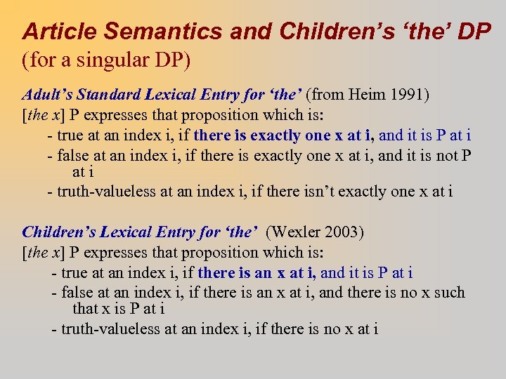 Article Semantics and Children's 'the' DP (for a singular DP) Adult's Standard Lexical Entry