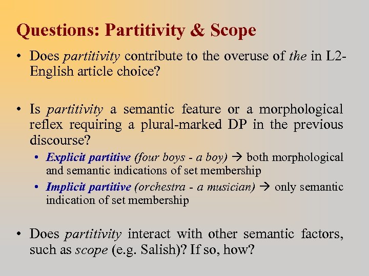 Questions: Partitivity & Scope • Does partitivity contribute to the overuse of the in