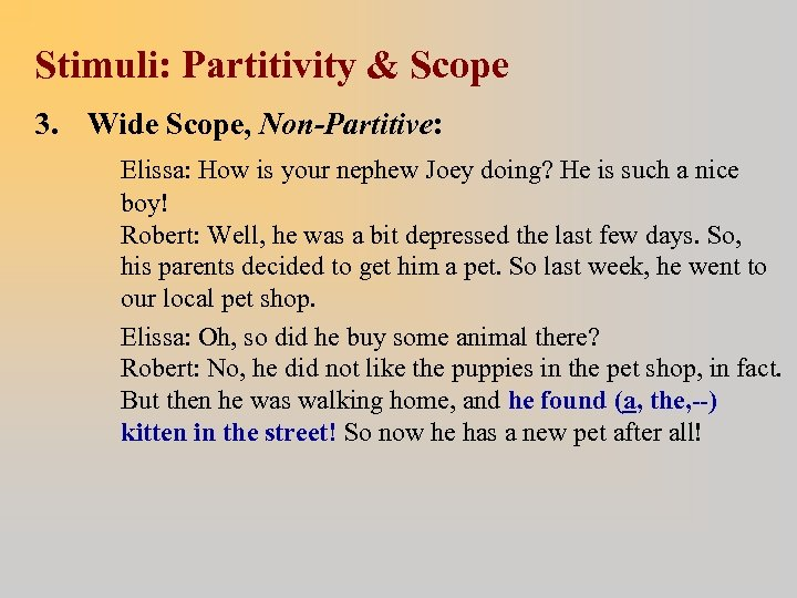 Stimuli: Partitivity & Scope 3. Wide Scope, Non-Partitive: Elissa: How is your nephew Joey