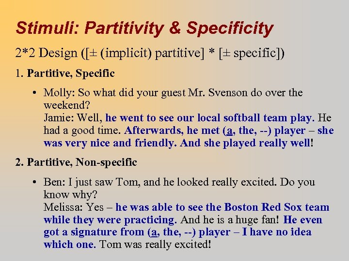 Stimuli: Partitivity & Specificity 2*2 Design ([± (implicit) partitive] * [± specific]) 1. Partitive,