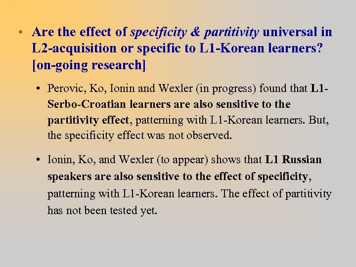 • Are the effect of specificity & partitivity universal in L 2 -acquisition