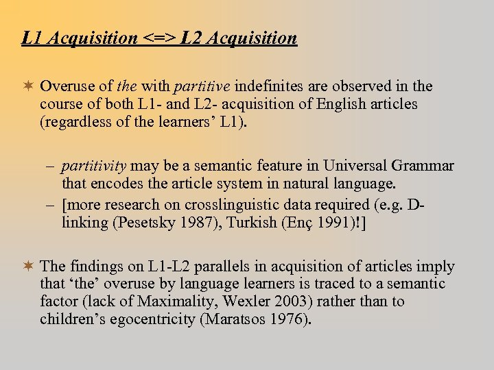 L 1 Acquisition <=> L 2 Acquisition ¬ Overuse of the with partitive indefinites