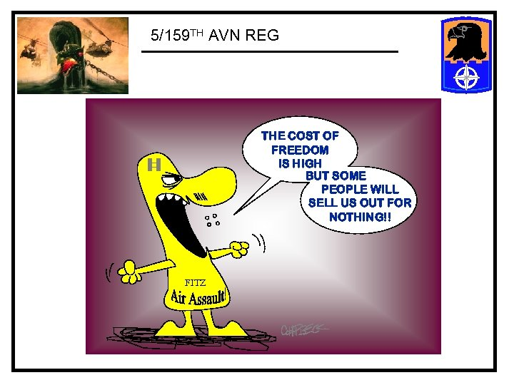 5/159 TH AVN REG THE COST OF FREEDOM IS HIGH BUT SOME PEOPLE WILL